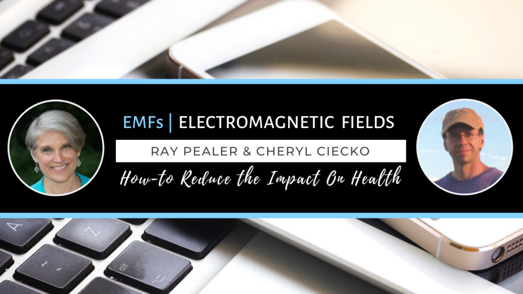 All About EMFs Electromagnetic Fields with Ray Pealer