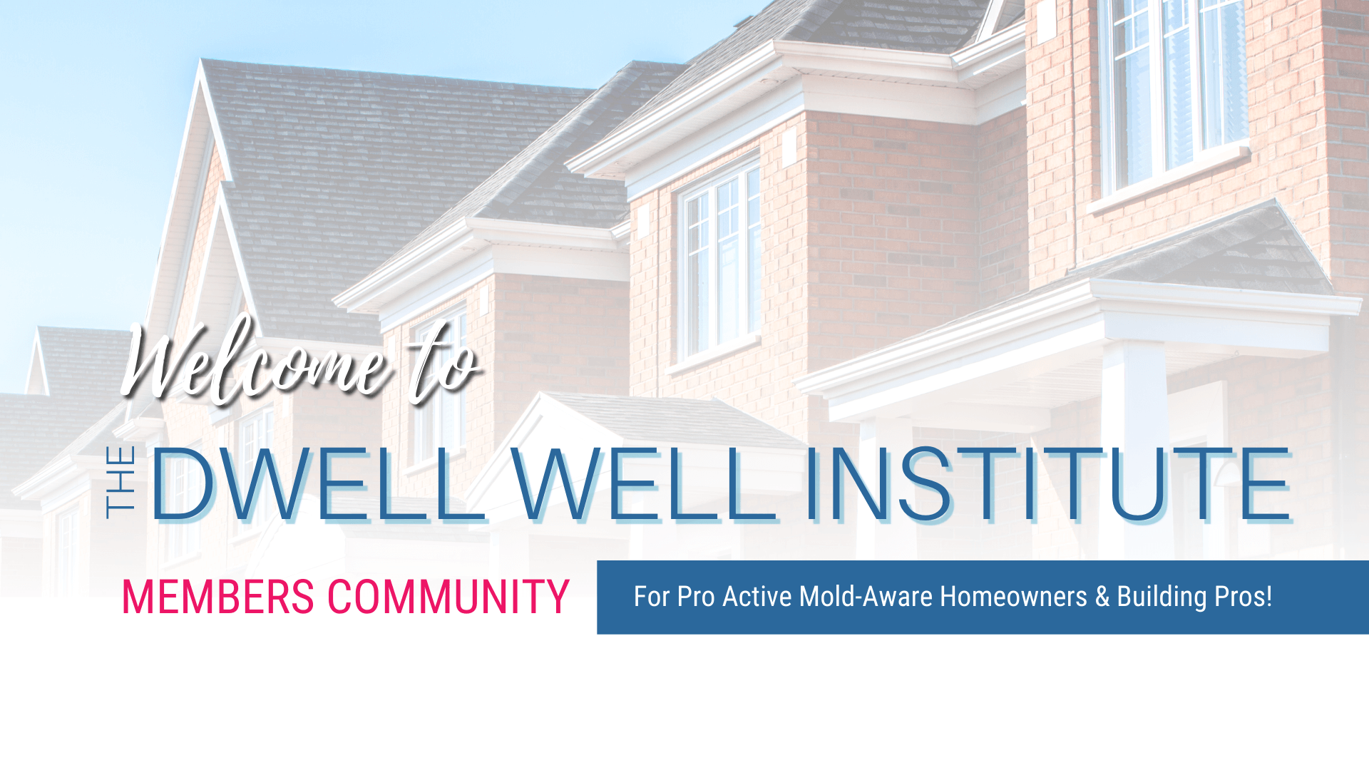 The Online Education Community and Membership for mold-aware Homeowners and Building Professionals